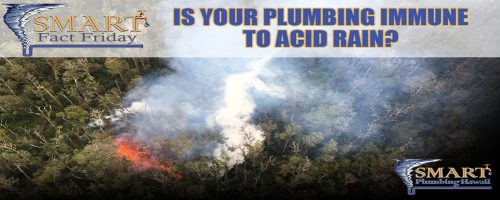 SMART Fact Friday: Is Your Plumbing Immune to Acid Rain?