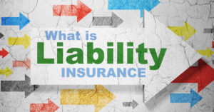 What Is Liability Insurance?