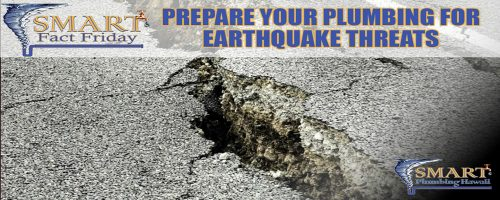 SMART Fact Friday: Prepare your plumbing for earthquake threats