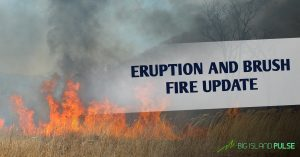 Eruption and Brush Fire Update 8-7 at 7:30 AM