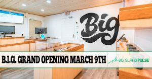 Big Island Grown Dispensaries Grand Opening of Waimea Set For March 9th