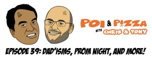 PNP 39 - Dad'isms, Prom Night, and More!