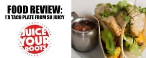 Food Review: I'A Tacos - So Juicy Hilo