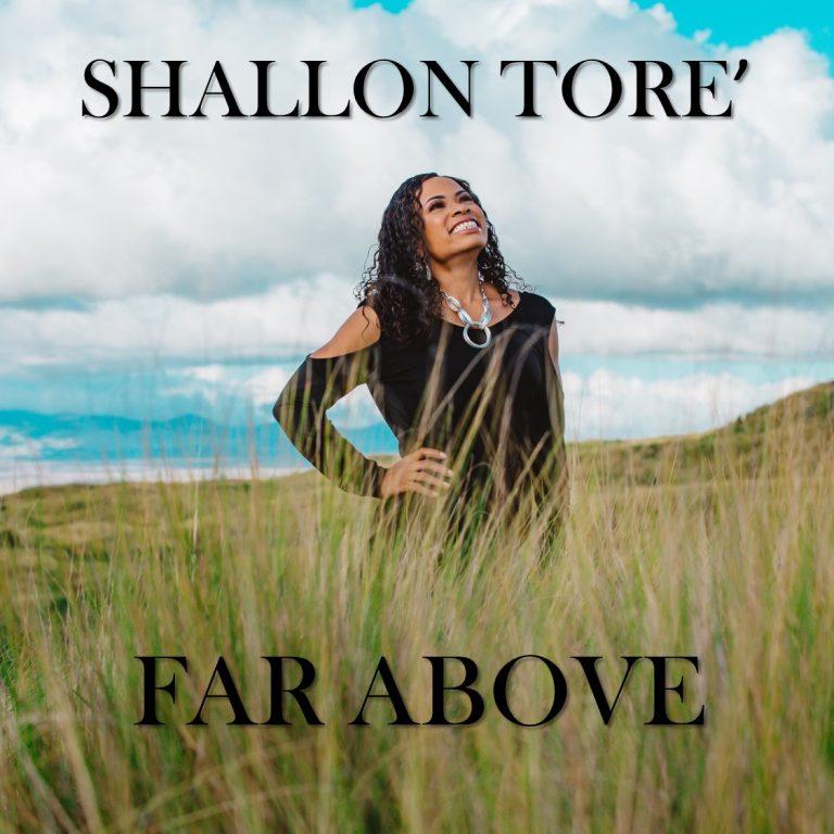 Far Above Album Shallon Tore